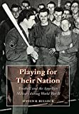 Playing for Their Nation: Baseball and the American Military During World War II