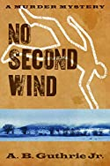 No Second Wind by A. B. Guthrie