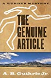 The Genuine Article by A. B. Guthrie