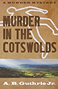 Murder in the Cotswolds by A. B. Guthrie