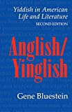 Anglish / Yinglish: Yiddish in American Life and Literature