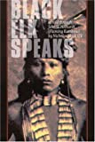 Black Elk Speaks: Being the Life Story of a Holy Man of the Oglala Sioux by Black Elk,  John Gneisenau Neihardt (Paperback)