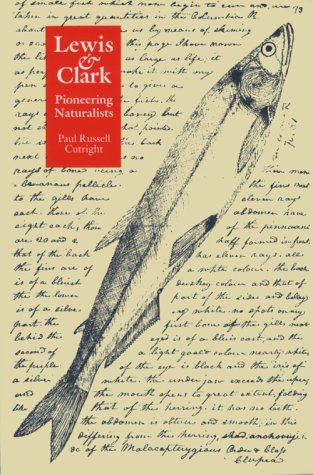 Lewis and Clark: Pioneering Naturalists (Bison Book), Cutright, Paul Russell