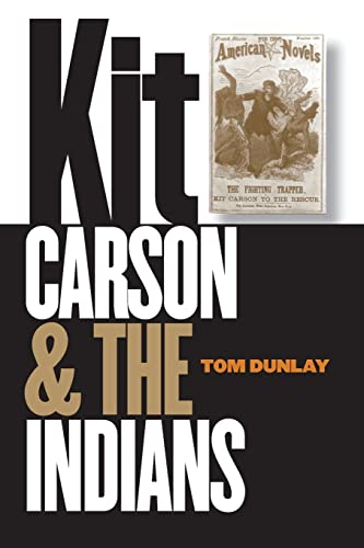 Kit Carson and the Indians, Dunlay, Thomas W.