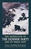 The Expedition of the Donner Party and Its Tragic Fate, Houghton, Eliza P. Donner