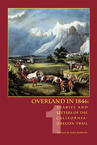 001: Overland in 1846, Volume 1: Diaries and Letters of the California-Oregon Trail, Morgan, Dale L.