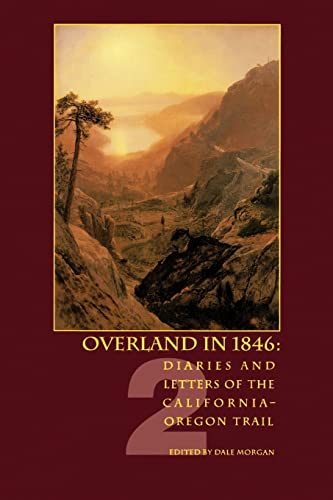 002: Overland in 1846, Volume 2: Diaries and Letters of the California-Oregon Trail