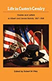 Life in Custer's Cavalry: Diaries and Letters of Albert and Jennie Barnitz, 1867-1868, Utley, Robert Marshall; Barnitz, Albert; Barnitz, Jennie
