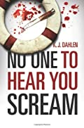 No One to Hear You Scream by K. J. Dahlen