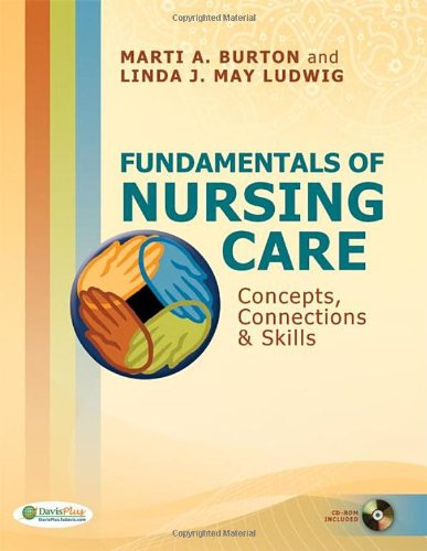 Fundamentals of Nursing Care: Concepts, Connections & Skills (Clinical anesthesia) - Marti Burton RN BS, Linda Ludwig RN BS MEd