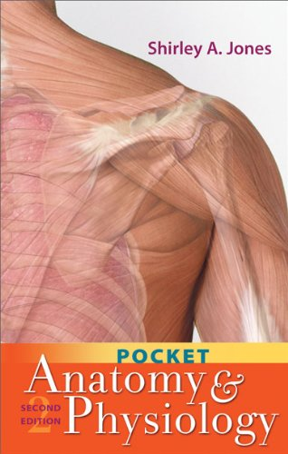 Pocket Anatomy and Physiology - Shirley A. Jones MSEd MHA MSN EMT-P RN