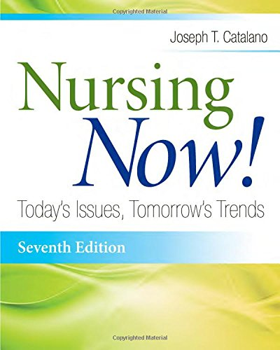 NURSING NOW!: TODAY'S ISSUES, TOMORROWS TRENDS, 7ED