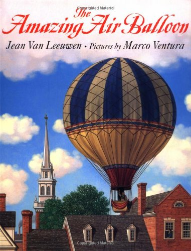 The Amazing Air Balloon by Jean Van Leeuwen, Marco Ventura