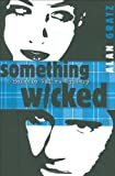 Book Cover: Something Wicked By Alan Gratz