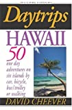 Hawaii: 50 One Day Adventures on Six Islands by Car, Bus, Bicycle or Walking