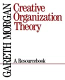 Buy Creative Organization Theory : A Resourcebook from Amazon