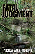 Fatal Judgment by Andrew Welsh-Huggins