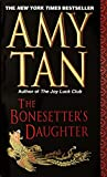 Cover Image of The Bonesetter's Daughter by Amy Tan published by Ballantine Books