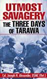 Utmost Savagery: The 3 Days of Tarawa