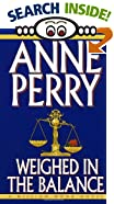 Weighed in the Balance by  Anne Perry (Mass Market Paperback - October 1997) 