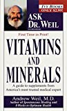 Vitamins and Minerals: Ask Dr. Weil (Ask Dr. Weil)