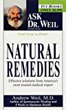 Natural Remedies: Ask Dr. Weil (Ask Dr. Weil)