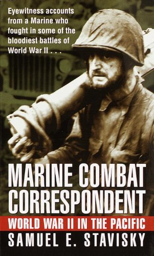 Marine Combat Correspondent: World War II in the Pacific, Stavisky, Samuel E.