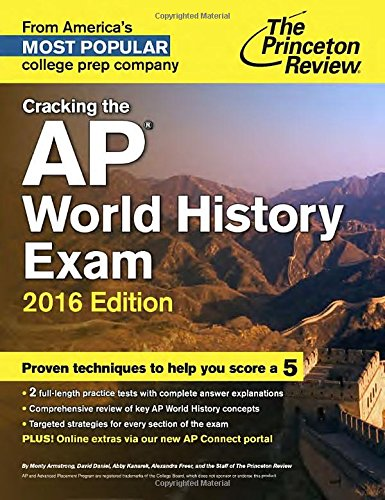 Cracking the AP World History Exam, 2016 Edition (College Test Preparation) - Princeton Review