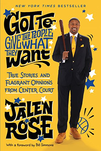 Got to Give the People What They Want: True Stories and Flagrant Opinions from Center Court - Jalen Rose