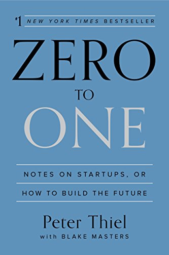 Zero to One; Peter Thiel
