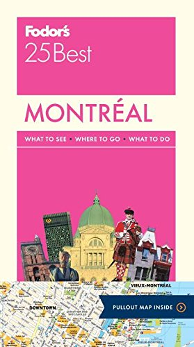 Fodor's Montreal 25 Best (Full-color Travel Guide) - Fodor's Travel Guides