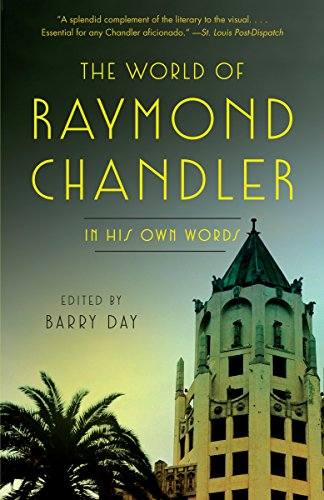 The World of Raymond Chandler: In His Own Words (Vintage Crime/Black Lizard) - Raymond ChandlerBarry Day
