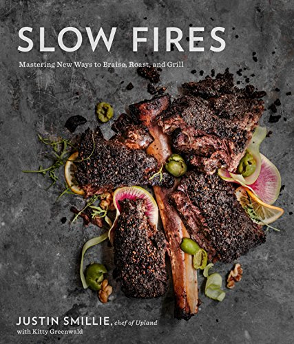 PDF Slow Fires Mastering New Ways to Braise Roast and Grill