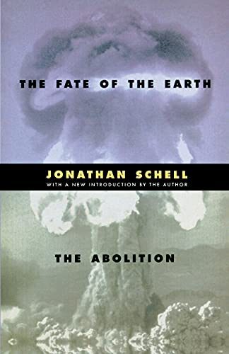 The Fate of the Earth, by Schell, J.