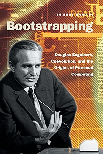 635. Bootstrapping: Douglas Engelbart, Coevolution, and the Origins of Personal Computing (Writing Science)