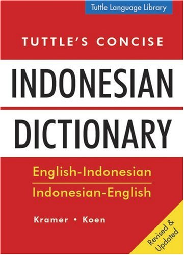 Tuttle's Concise Indonesian Dictionary: English-Indonesian Indonesian-English
