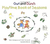 Guri and Gura's Playtime Book of Seasons (Guri and Gura)