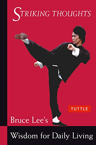 Bruce Lee Striking Thoughts: Bruce Lee's Wisdom for Daily Living (Bruce Lee Library) - Bruce Lee, John Little
