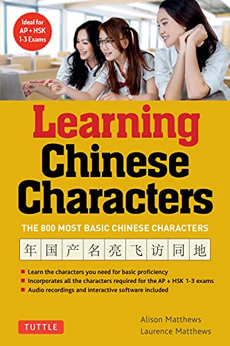 720. Tuttle Learning Chinese Characters: (HSK Levels 1 -3) A Revolutionary New Way to Learn and Remember the 800 Most Basic Chinese Characters