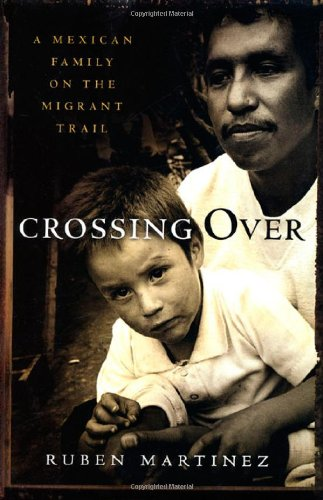 Crossing Over: A Mexican Family on the Migrant Trail, Martínez, Rubén