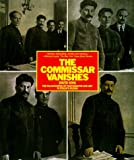 The Commissar Vanishes: The Falsification of Photographs and Art in the Soviet Union by David King