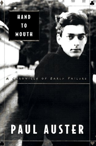 Hand to Mouth: A Chronicle of Early Failures, Auster, Paul