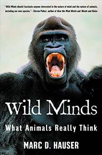 Wild Minds: What Animals Really Think, by Hauser, M.