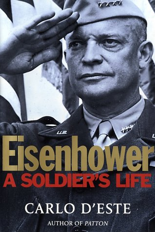 Buy the book - Eisenhower : A Soldier's Life by Carlo D'Este - Bestselling Hardcover Nonfiction : Biography