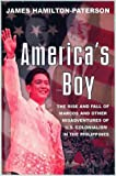 America's Boy: A Century of Colonialism in the Philippines -  by James Hamilton-Paterson