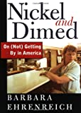 Book Cover: Nickel And Dimed: On by Barbara Ehrenreich