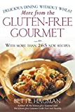 More from the Gluten-free Gourmet : Delicious Dining Without Wheat