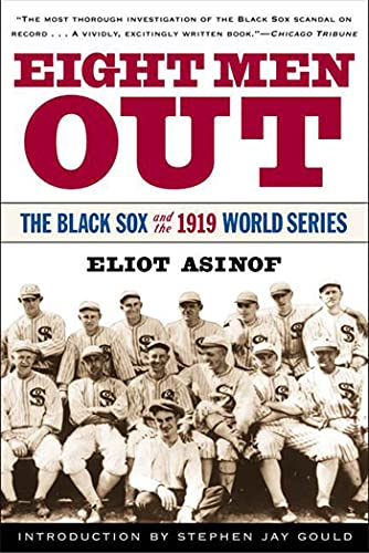 Eight Men Out: The Black Sox and the 1919 World Series - Eliot AsinofStephen Jay Gould