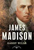 James Madison: (The American Presidents Series)