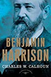 Benjamin Harrison (The American Presidents)